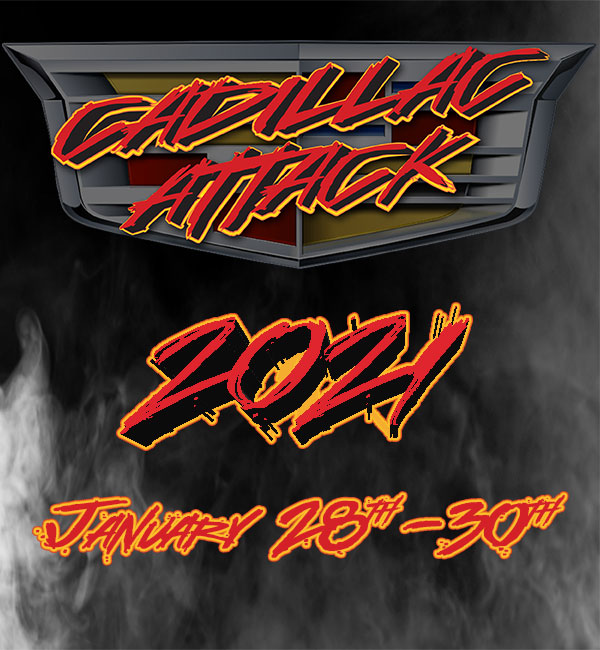 Cadillac Attack 2021 January 28th - 30th